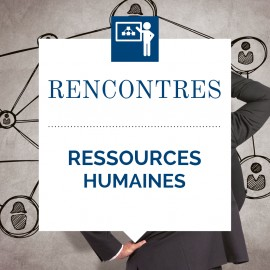 Rencontre Ressources Humaines (Rencontres Performance Touraine)